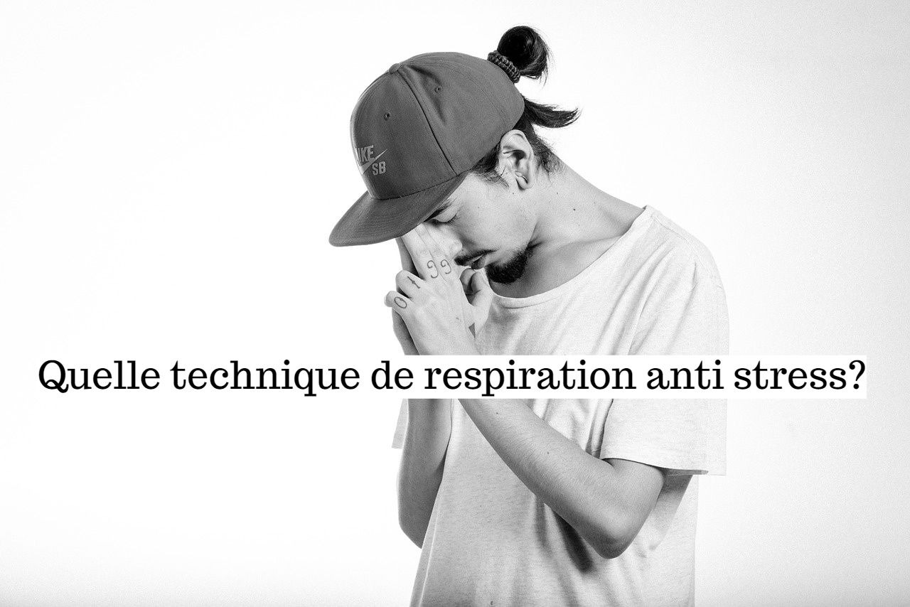 Quelle technique de respiration anti stress?